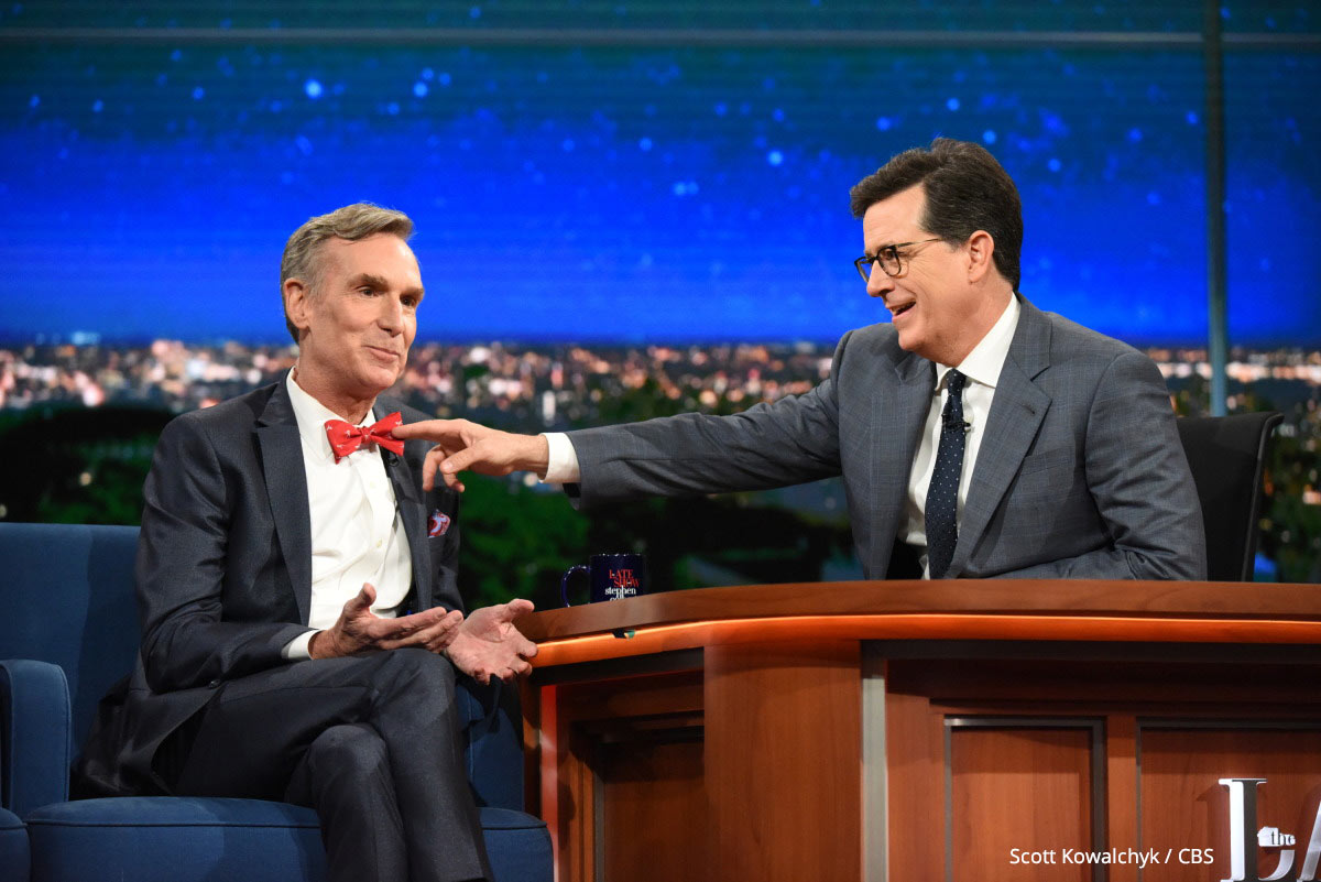Bill Nye and Stephen Colbert